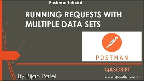 Postman Tutorial - Run API Request multiple times with different Data Sets using external JSON file