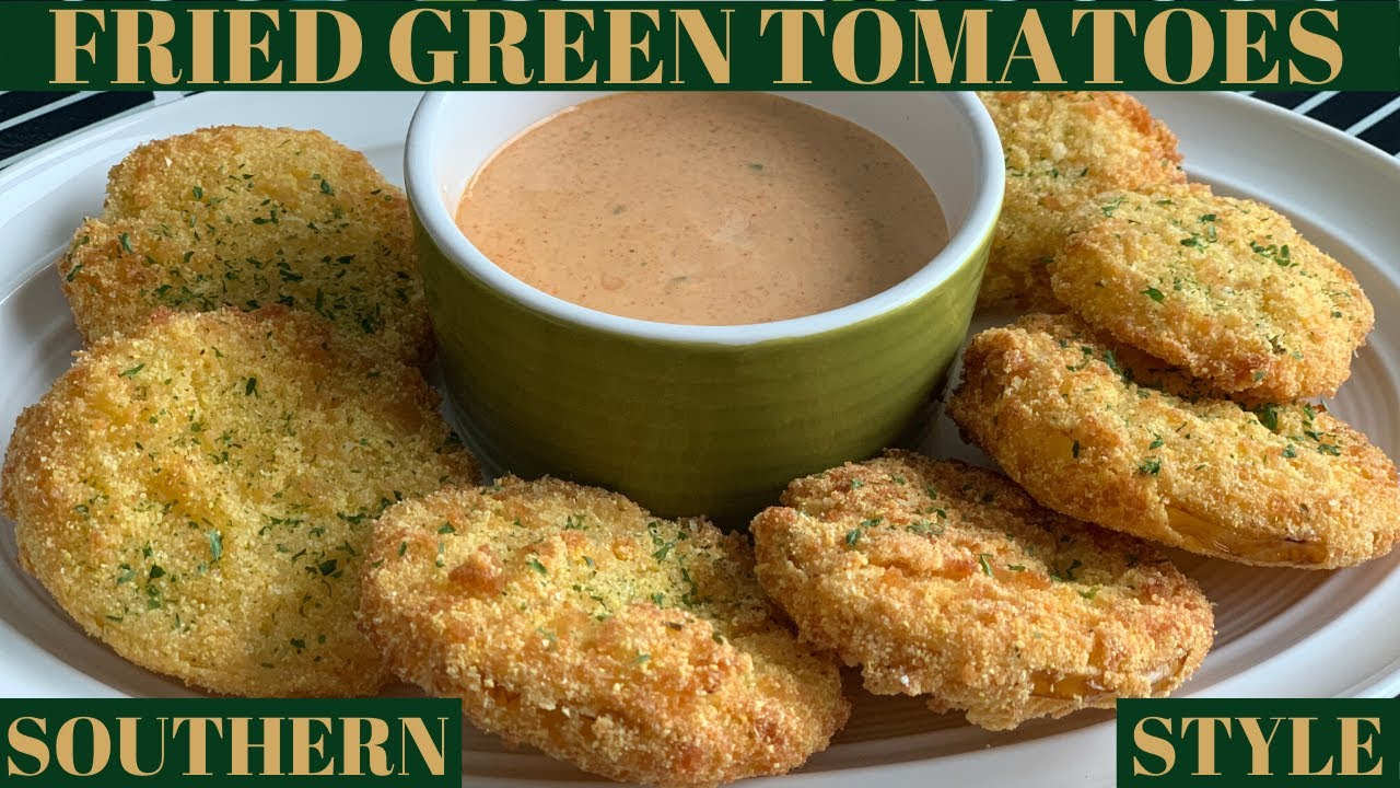 How To Make The Best Fried Green Tomato Recipe Ever