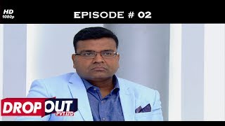 Dropout Pvt Ltd- Full Episode 02 - The dropouts pitch their ideas