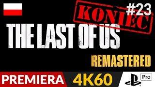 The Last of Us PL - Remastered 4K  #23 (odc.23 Koniec gry)  Zakończenie | Gameplay po polsku