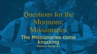 The Mormon Series - Introduction - Series # 1 ~~ The Mormon Missionaries