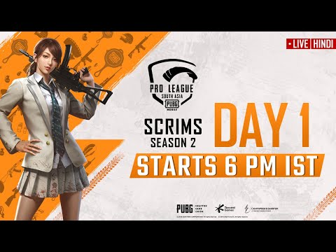 [Hindi] PMPL South Asia Scrims S2 Day 1 | PUBG MOBILE Pro League