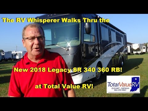 The RV Whisperer Walks Thru the New 2018 Legacy SR 340 360 RB at Total Value RV!