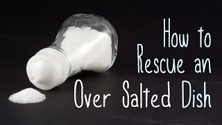 How to Rescue an Over Salted or Too Salty Dish | Unbelievable Restaurant Secrets