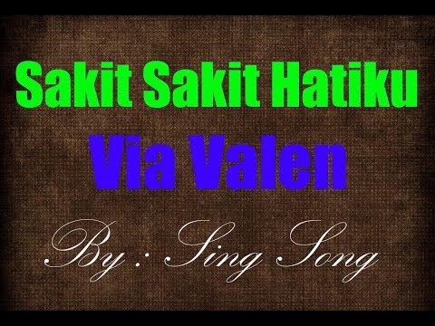 Via Valen - Sakit Sakit Hatiku Karaoke No Vocal