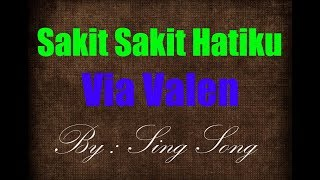 Via Valen - Sakit Sakit Hatiku Karaoke No Vocal