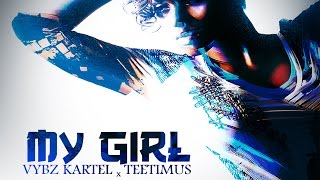 Vybz Kartel x Teetimus - My Girl (Official Audio) | Claims Records/Mek Nyz Records | 21st Hapilos