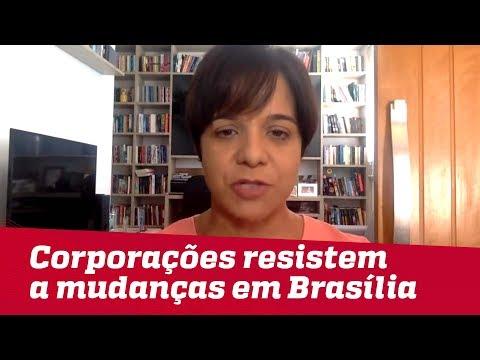 Corporações resistem a mudanças em Brasília | #VeraMagalhães