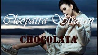 Cleopatra Stratan - Chocolata ( Versuri Lyrics)