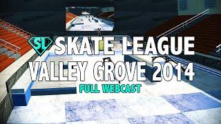 Skate League Valley Grove 2014 Full Webcast