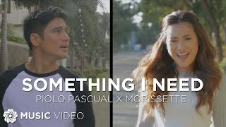Piolo Pascual and Morissette - Something I Need ( Everything About Her Official Theme Song)