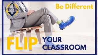 How to effectively Flip your classroom today!