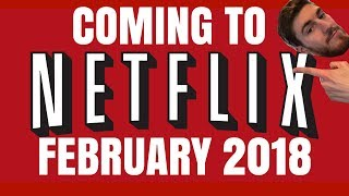 Coming to Netflix - February 2018