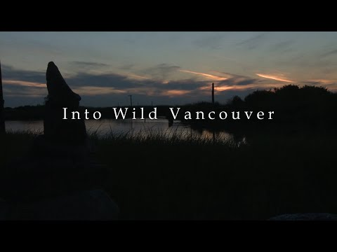 Into Wild Vancouver Pilot Episode