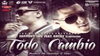 Farruko Ft. Gotay - Todo Cambio - REGGAETON ROMANTICO 2012 - Letras/Lyrics