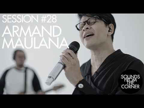 Sounds From The Corner : Session #28 Armand Maulana