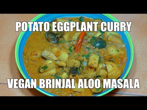 Potato Eggplant Curry - Aloo Baingan - Vegan Recipes - Curry Recipes in English - Brinjal Curry