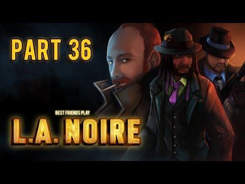 Super Best Friends Play L.A. Noire (Part 36)