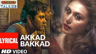 Lyrical:Akkad Bakkad |Bombay Talkies| Nawazuddin Siddiqui,Rani Mukherjee |Amit Trivedi,Mohit Chauhan