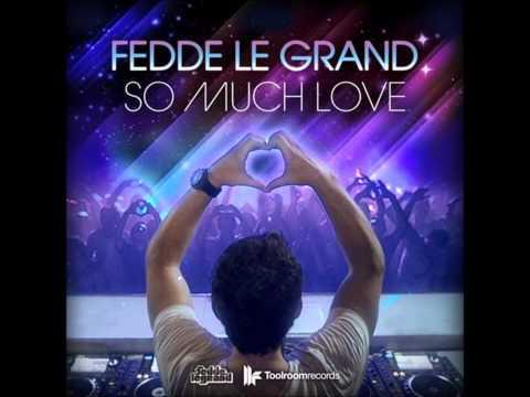 Fedde Le Grand - So Much Love (Original Club Mix)