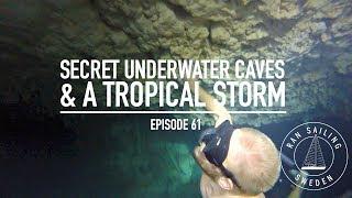 Video Secret Underwater Caves & A Tropical Storm - Ep. 61. RAN Sailing download MP3, 3GP, MP4, WEBM, AVI, FLV Agustus 2017