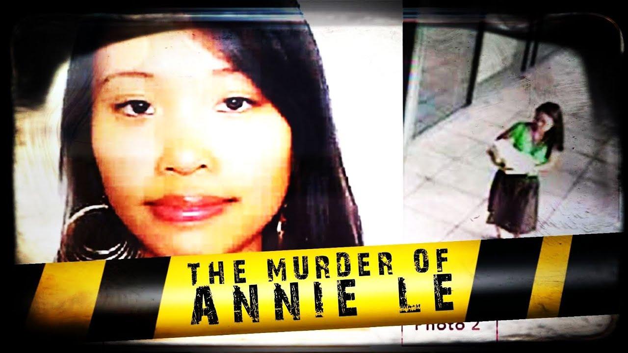 The Murder of Annie Le | ANATOMY OF MURDER #2 - YouTube