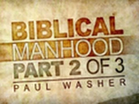 Are You Ready for a Relationship? - Biblical Manhood Part 2 - Paul Washer