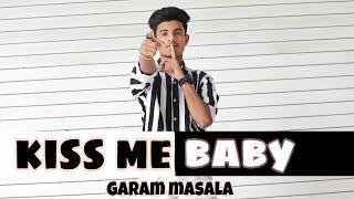 Kiss Me baby - Garam Masala ll Dance  ll Rishit Pal Choreography.