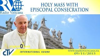 Holy Mass with episcopal consecration - 2015.11.09