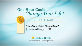 Does Your Heart Skip a Beat? (J. Douglas Huggett, DO)