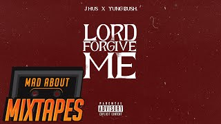 J Hus feat. Yung Bush - Lord Forgive Me #MadExclusive | MadAboutMixtapes
