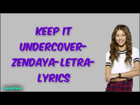 Keep It Undercover Zendaya Letra Lyrics LokerasMusic