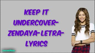 Keep It Undercover Zendaya Letra Lyrics|LokerasMusic