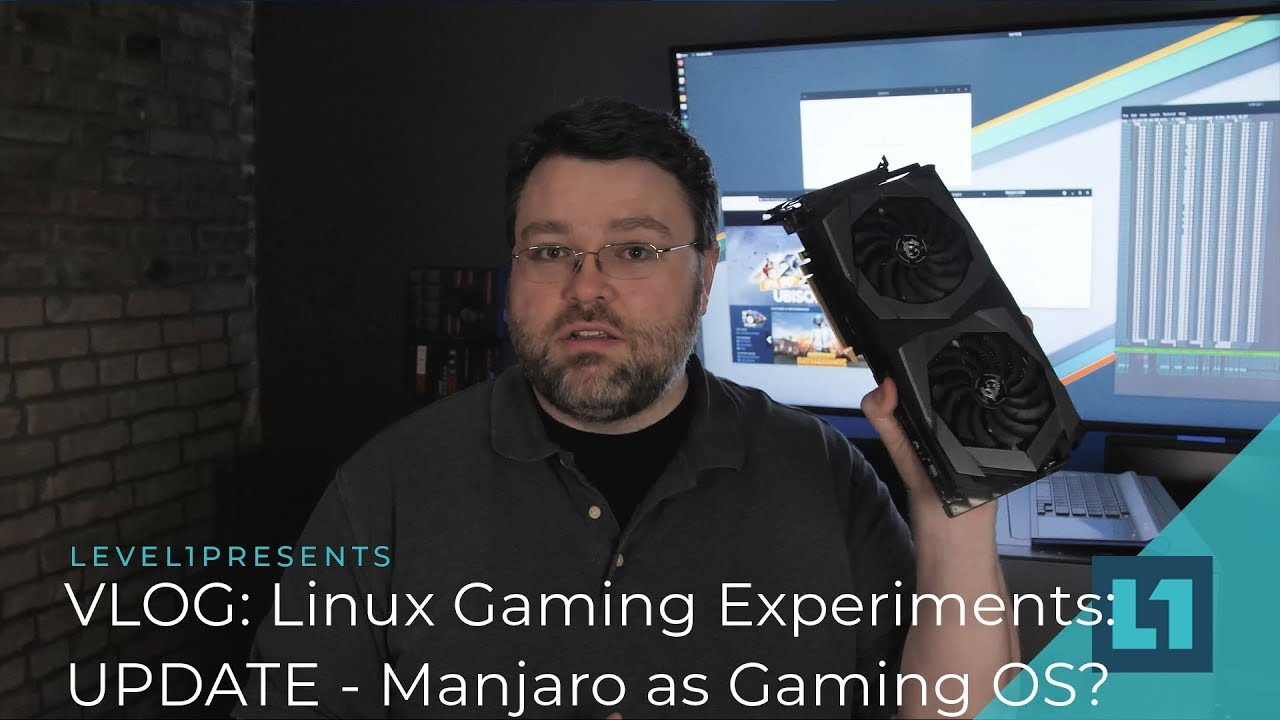 VLOG: Linux Gaming Experiments Update: Manjaro as a Gaming OS?
