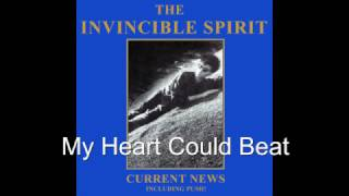 The Invincible Spirit - My Heart Could Beat