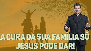 A cura da sua família só Jesus pode dar! - Padre Chrystian Shankar