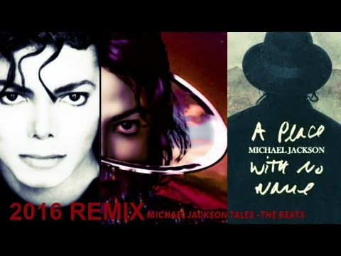 Michael Jackson A Place With No Name [New ReMix]#Mix 2016 HQ