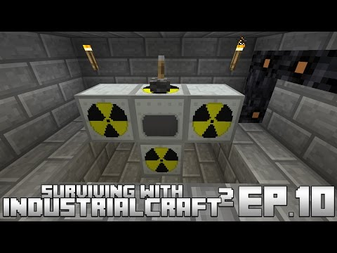 Surviving With IndustrialCraft 2 :: Ep.10 - Simple Nuclear Reactor Setup