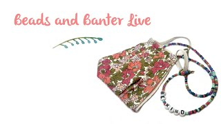 Beads and Banter Live - Mask N…