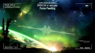 Epsylon ft. MetalMind - Force Feeding [HQ Preview]