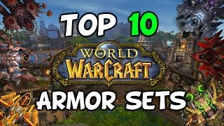 Top 10 Armor Sets In World Of Warcraft