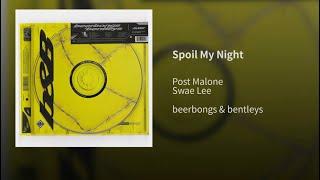 SPOIL MY NIGHT - Post Malone ( feat. Swae lee ) audio & lyrics