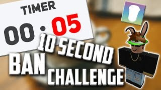 ROBLOX 10 Second Ban Challenge (AT FRAPPE)