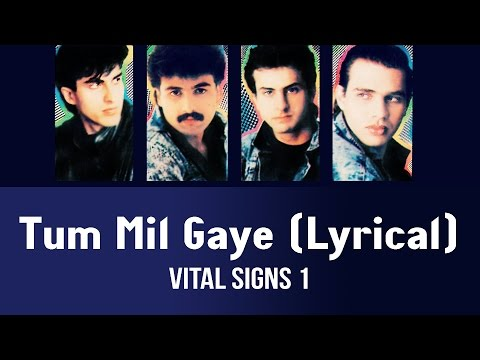 Tum Mil Gaye (Lyrical) - Vital Signs 1