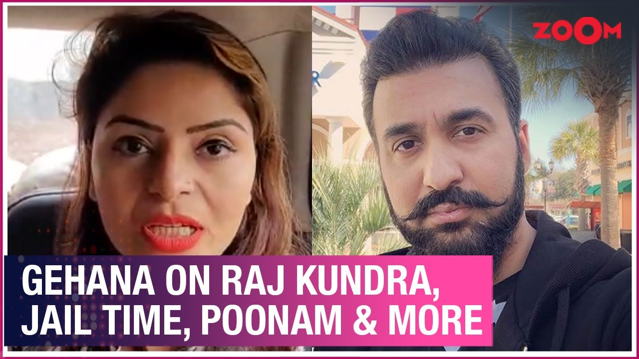 Gehana Vasisth on spending months in Jail, Raj Kundra, doing erotic films & more
