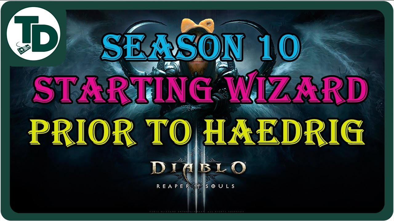Build before Haedrig's Gift | Diablo 3 Season 10 Wizard | Patch ...