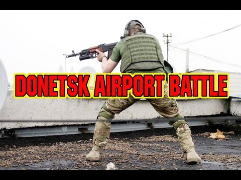 DONETSK AIRPORT FIERCE BATTLE - UKRAINE WAR