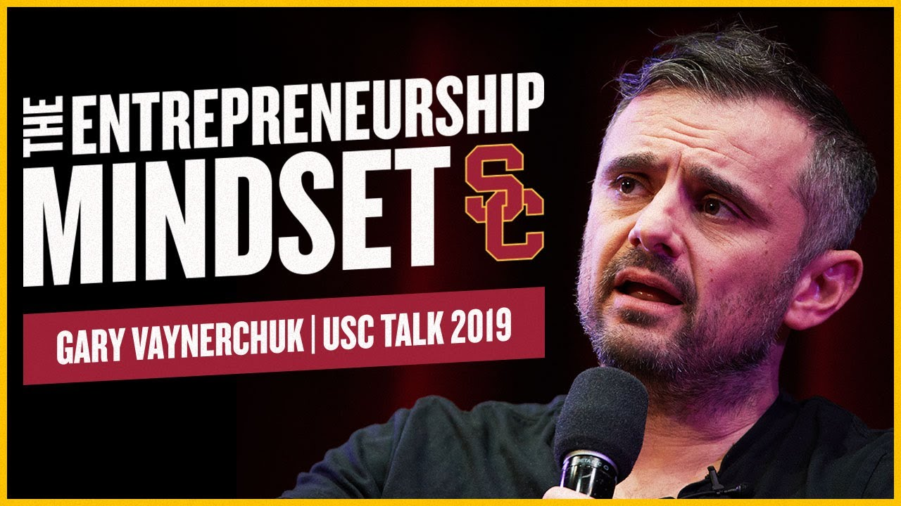 THE ENTREPRENEUR'S MINDSET | Gary Vaynerchuk USC Talk 2019