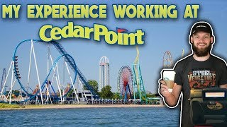 WORKING AT CEDAR POINT - SHOULD YOU WORK AT CEDAR POINT?