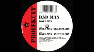 Bad Man - Lover Man (Original Mix)